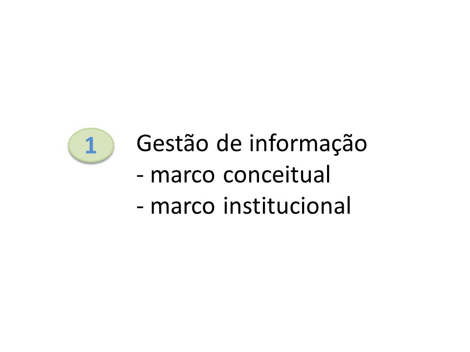 Gestão de informação - marco conceitual - marco institucional