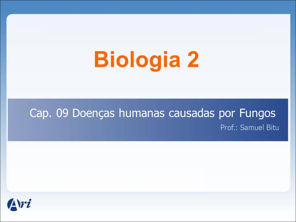 Biologia 2 Cap. 09 Doenças humanas causadas por Fungos