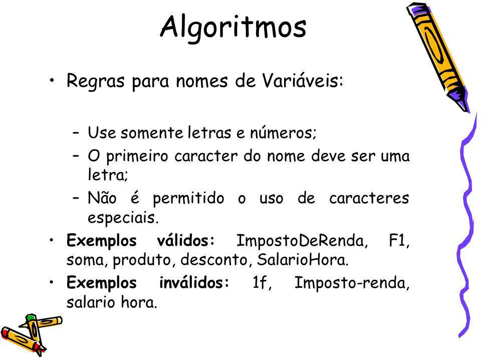 Algoritmos Regras para nomes de Variáveis: