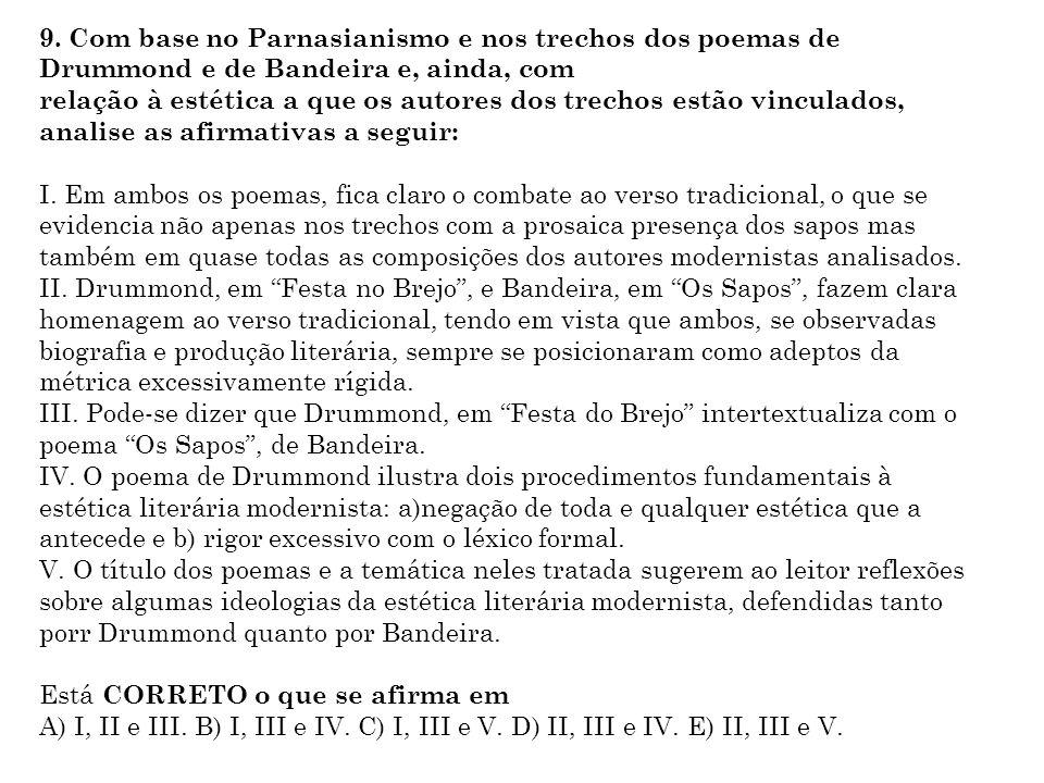 9. Com base no Parnasianismo e nos trechos dos poemas de Drummond e de Bandeira e, ainda, com