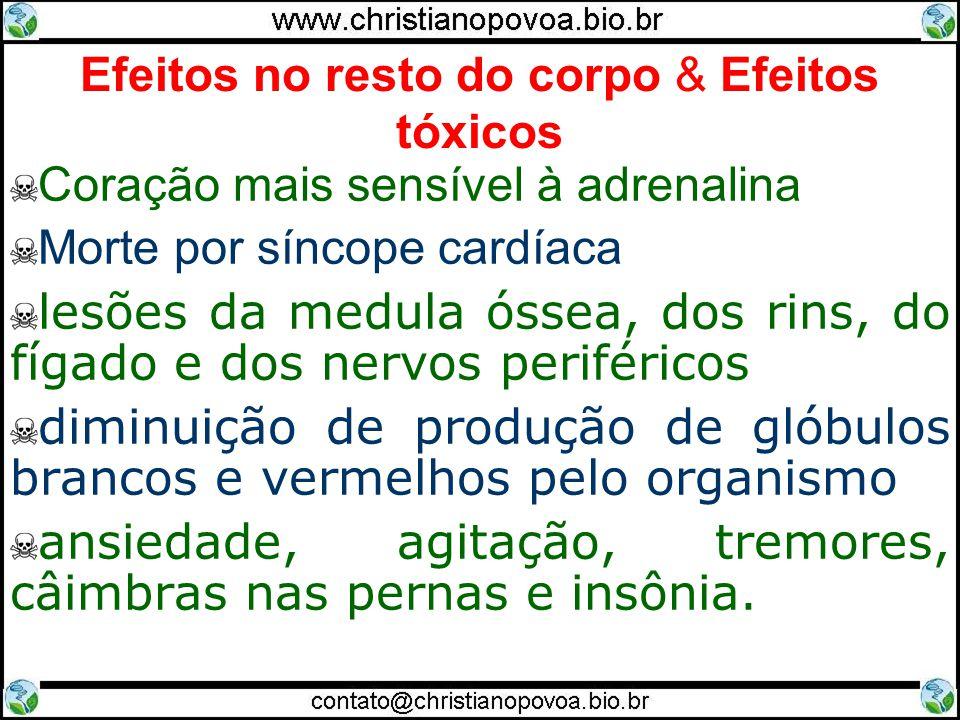 Efeitos no resto do corpo & Efeitos tóxicos