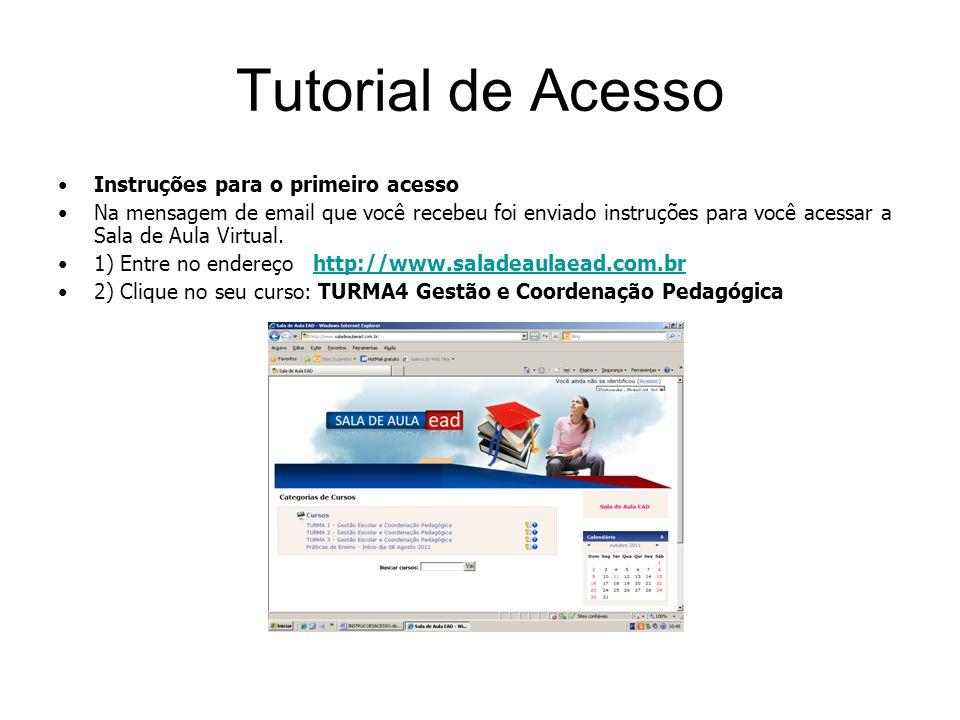 Tutorial de Acesso Instruções para o primeiro acesso