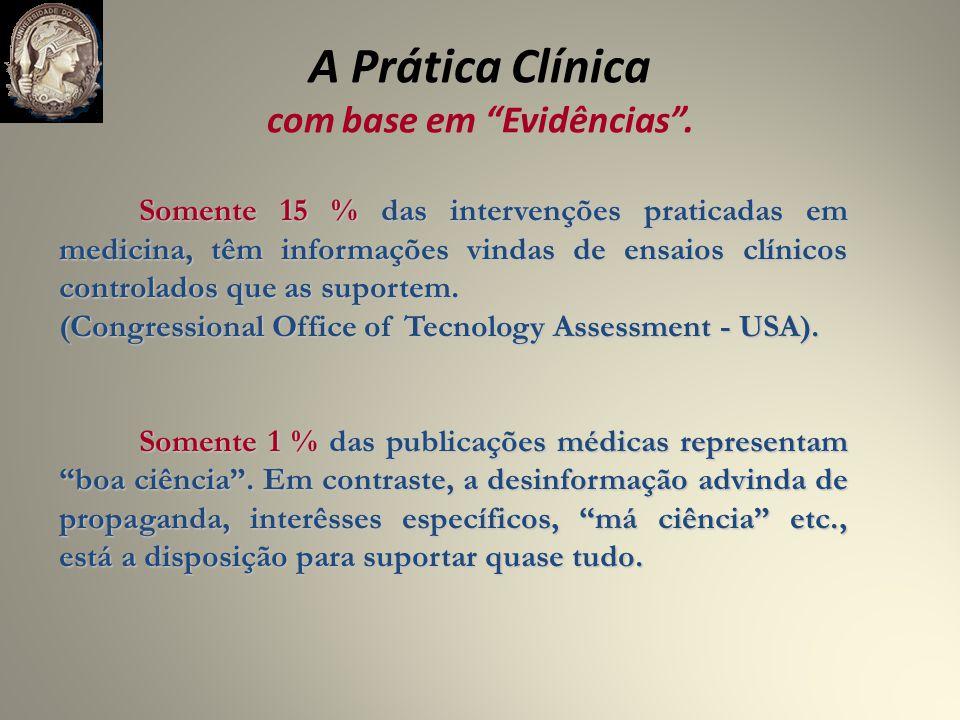 A Prática Clínica com base em Evidências .