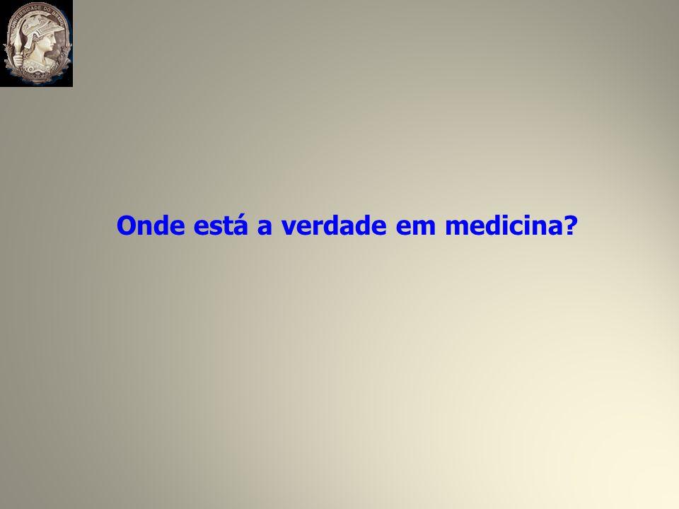 Onde está a verdade em medicina