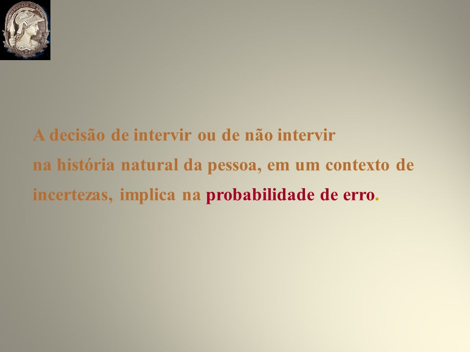 A decisão de intervir ou de não intervir
