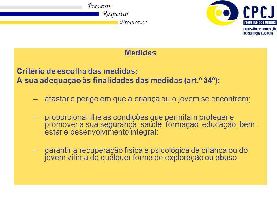 Medidas Critério de escolha das medidas: A sua adequação às finalidades das medidas (art.º 34º):