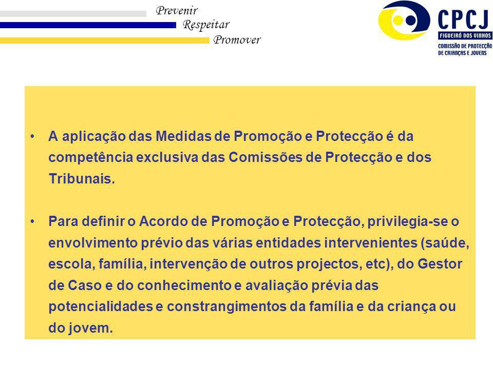 A aplicação das Medidas de Promoção e Protecção é da competência exclusiva das Comissões de Protecção e dos Tribunais.