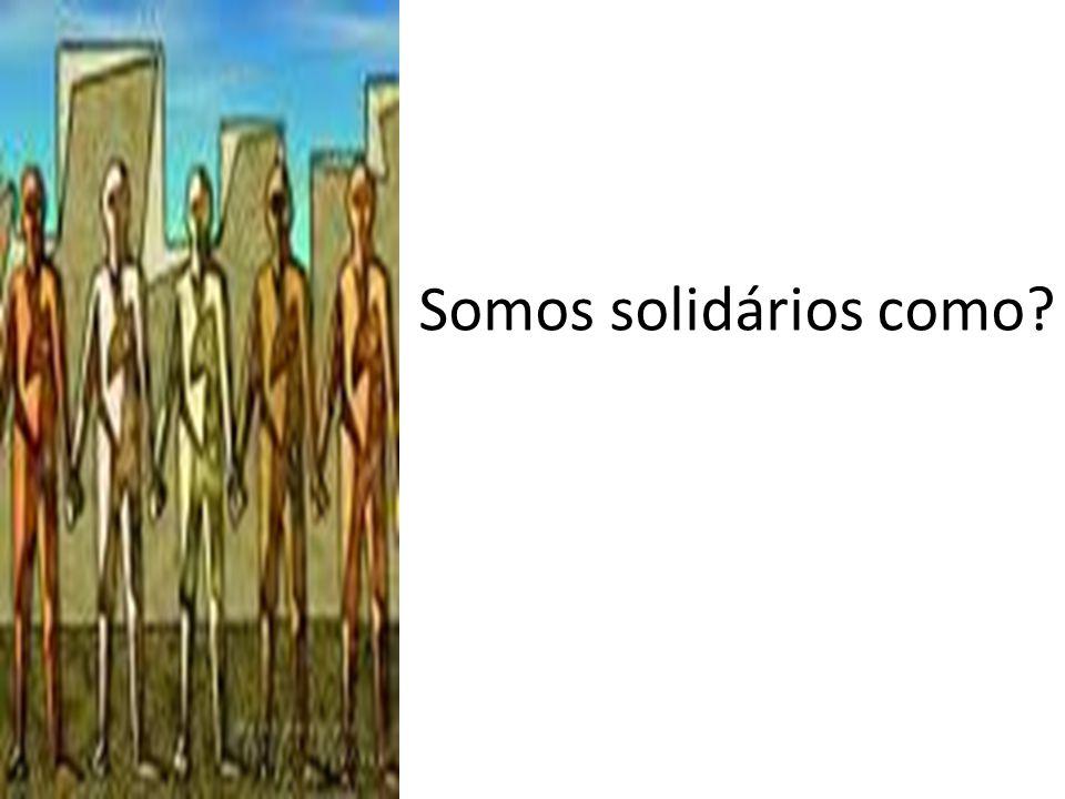 Somos solidários como