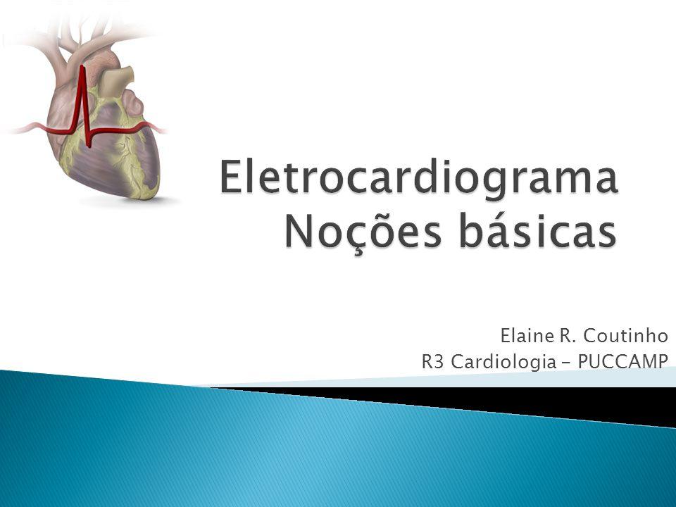 Eletrocardiograma Noções básicas