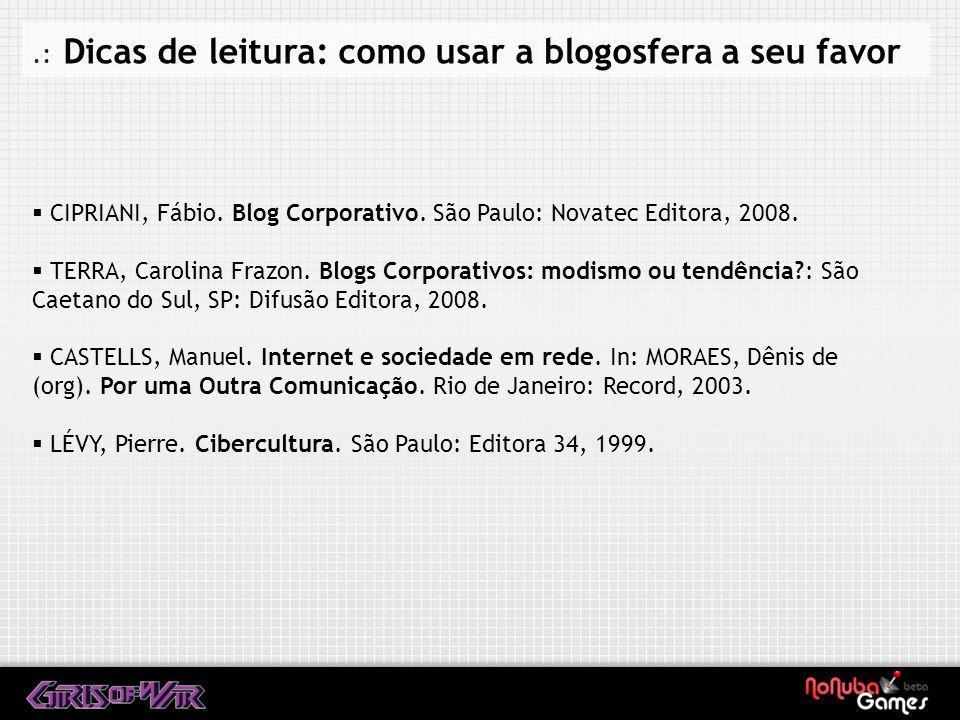 .: Dicas de leitura: como usar a blogosfera a seu favor