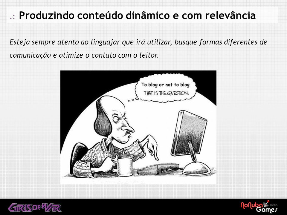 .: Produzindo conteúdo dinâmico e com relevância