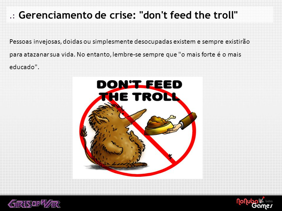 .: Gerenciamento de crise: don t feed the troll