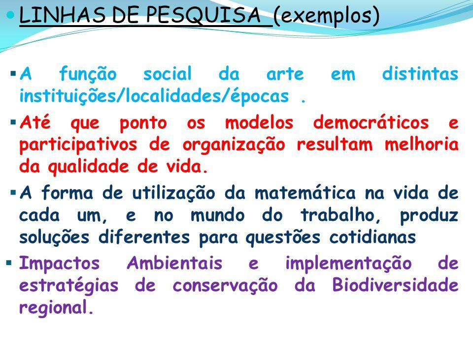 LINHAS DE PESQUISA (exemplos)