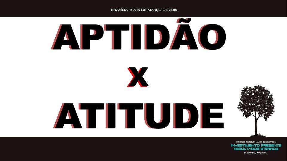 APTIDÃO X ATITUDE