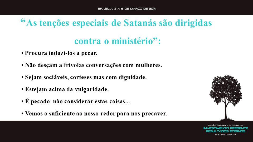 As tenções especiais de Satanás são dirigidas