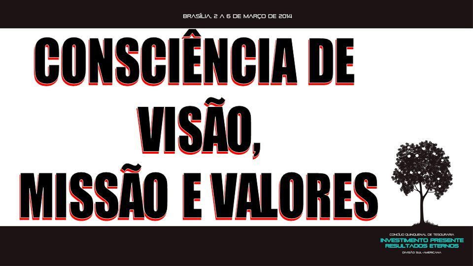 CONSCIÊNCIA DE VISÃO, MISSÃO E VALORES