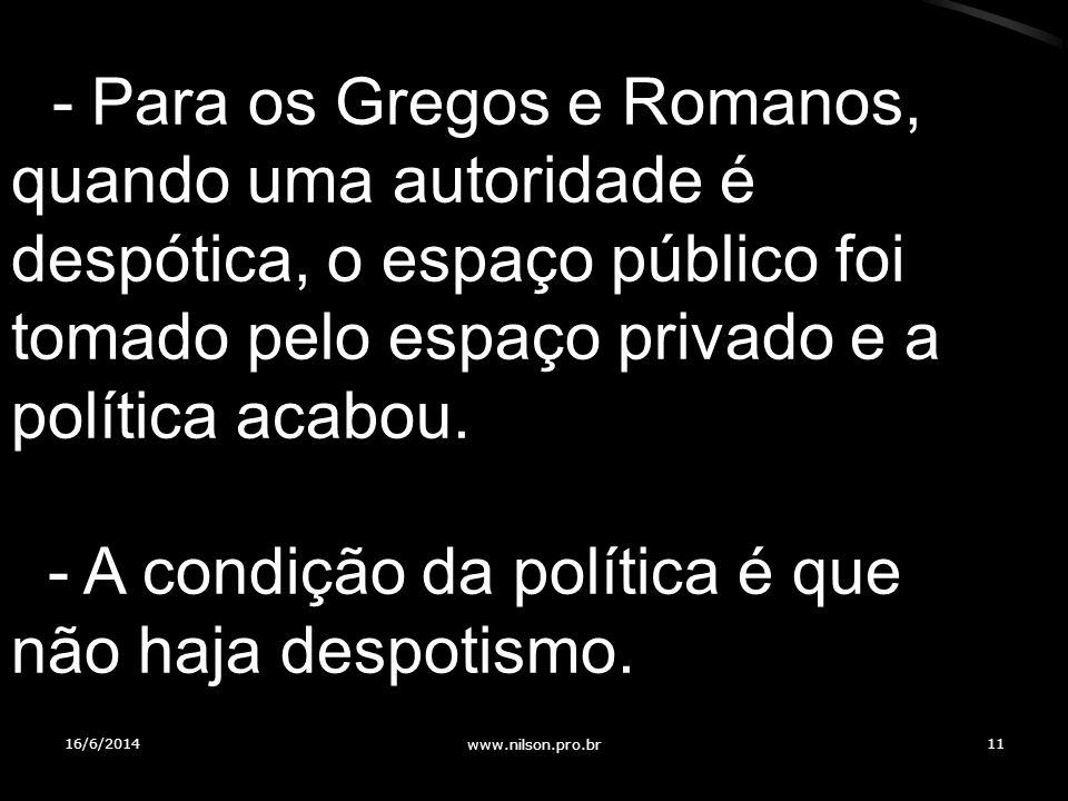 - A condição da política é que não haja despotismo.
