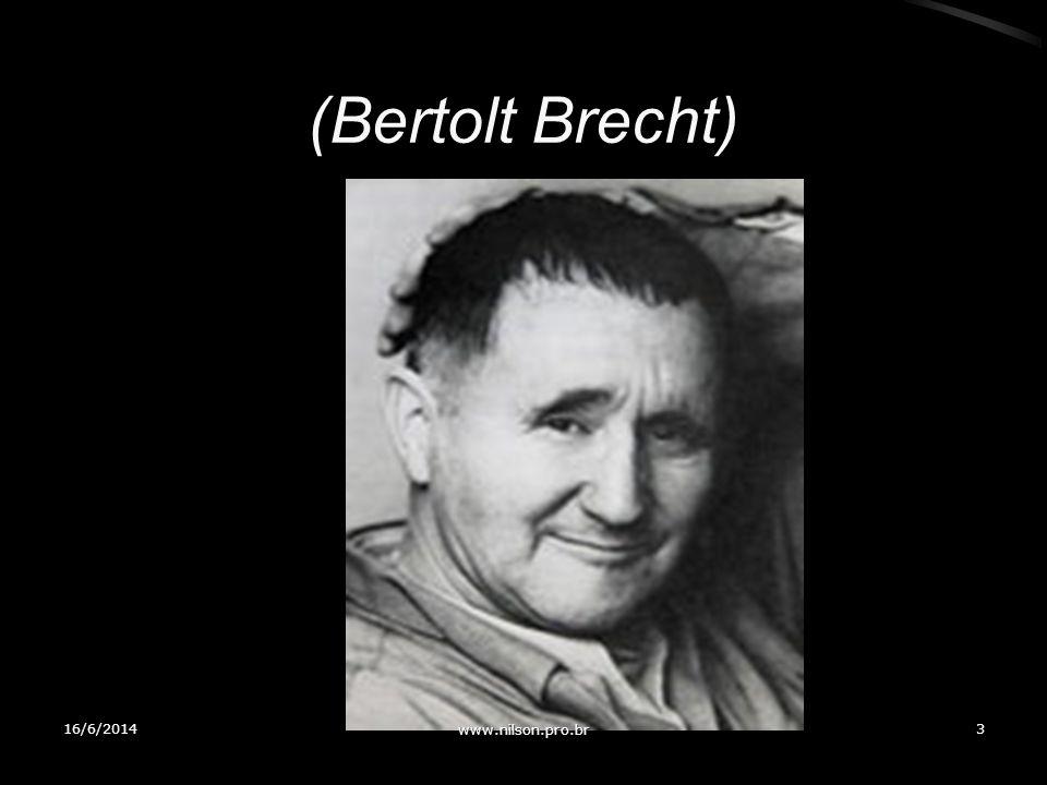 (Bertolt Brecht) 02/04/2017 www.nilson.pro.br