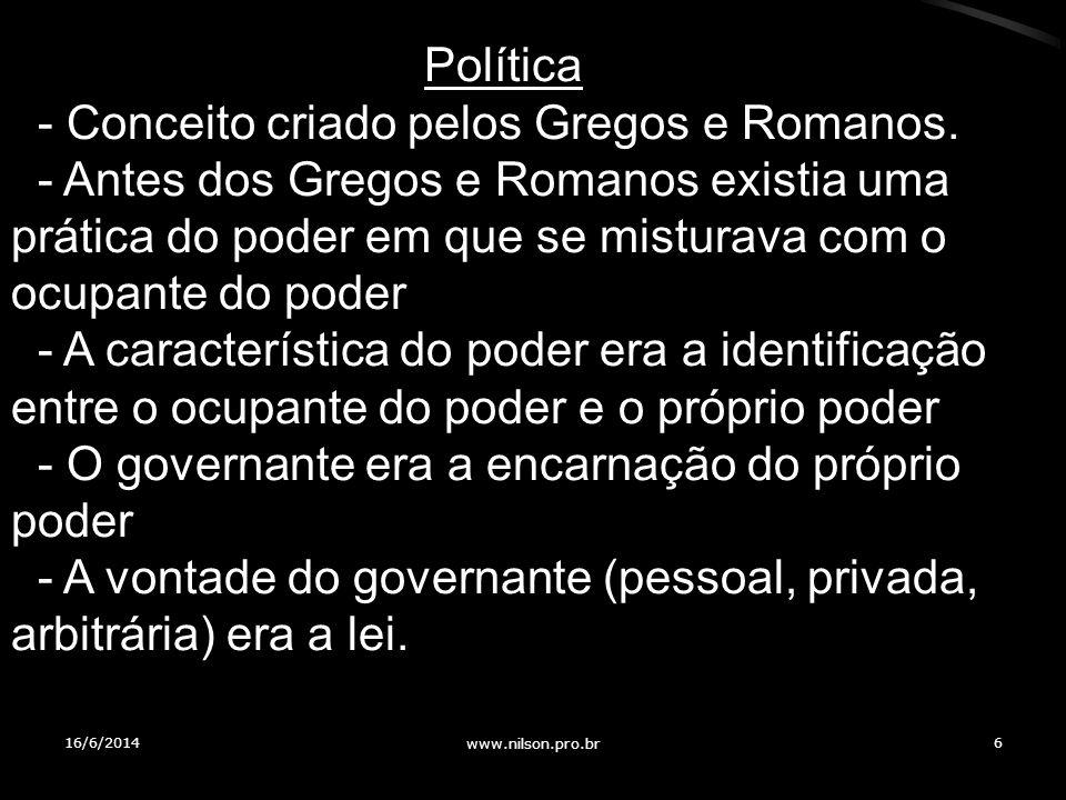 - Conceito criado pelos Gregos e Romanos.