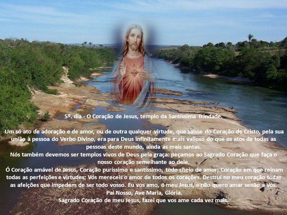 5º. dia - O Coração de Jesus, templo da Santíssima Trindade.