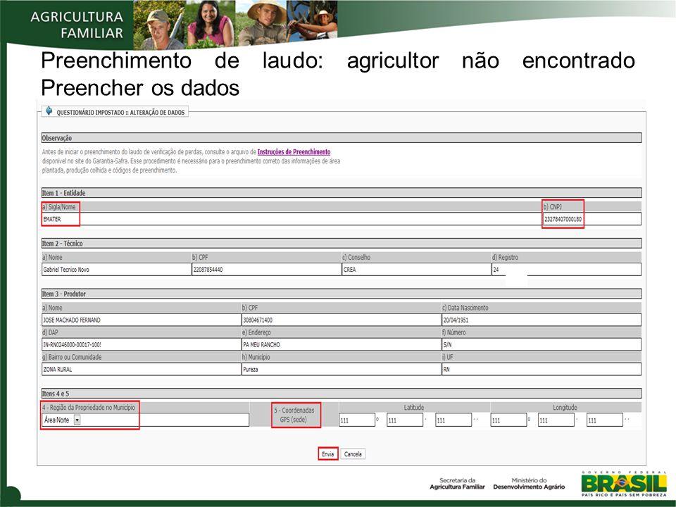 Preenchimento de laudo: agricultor não encontrado Preencher os dados