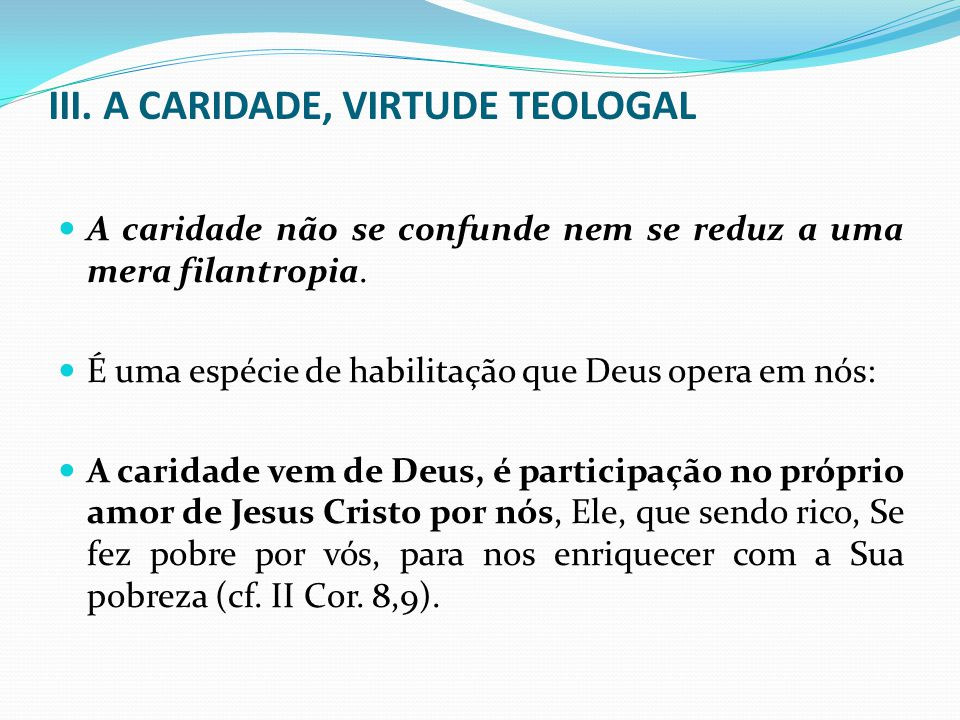 III. A CARIDADE, VIRTUDE TEOLOGAL