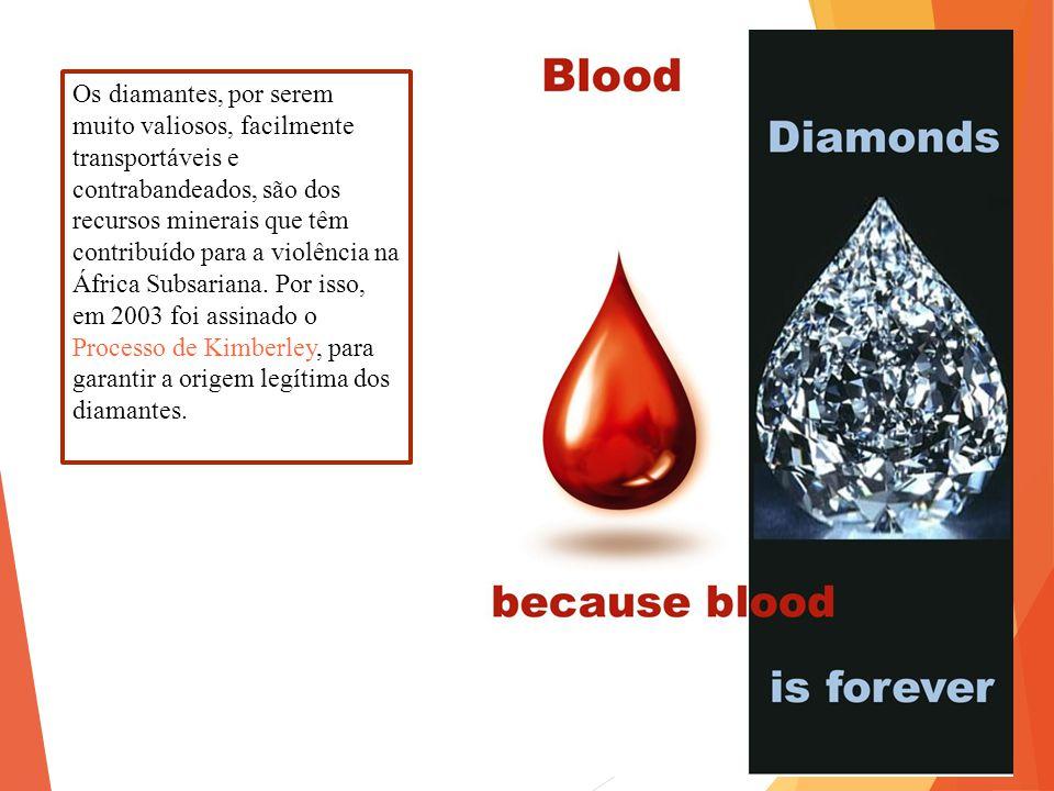 Os diamantes, por serem muito valiosos, facilmente transportáveis e contrabandeados, são dos recursos minerais que têm contribuído para a violência na África Subsariana.