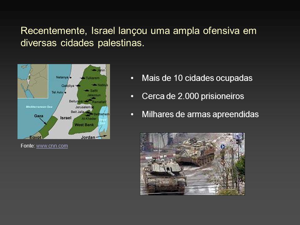Recentemente, Israel lançou uma ampla ofensiva em diversas cidades palestinas.