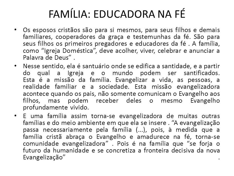 FAMÍLIA: EDUCADORA NA FÉ