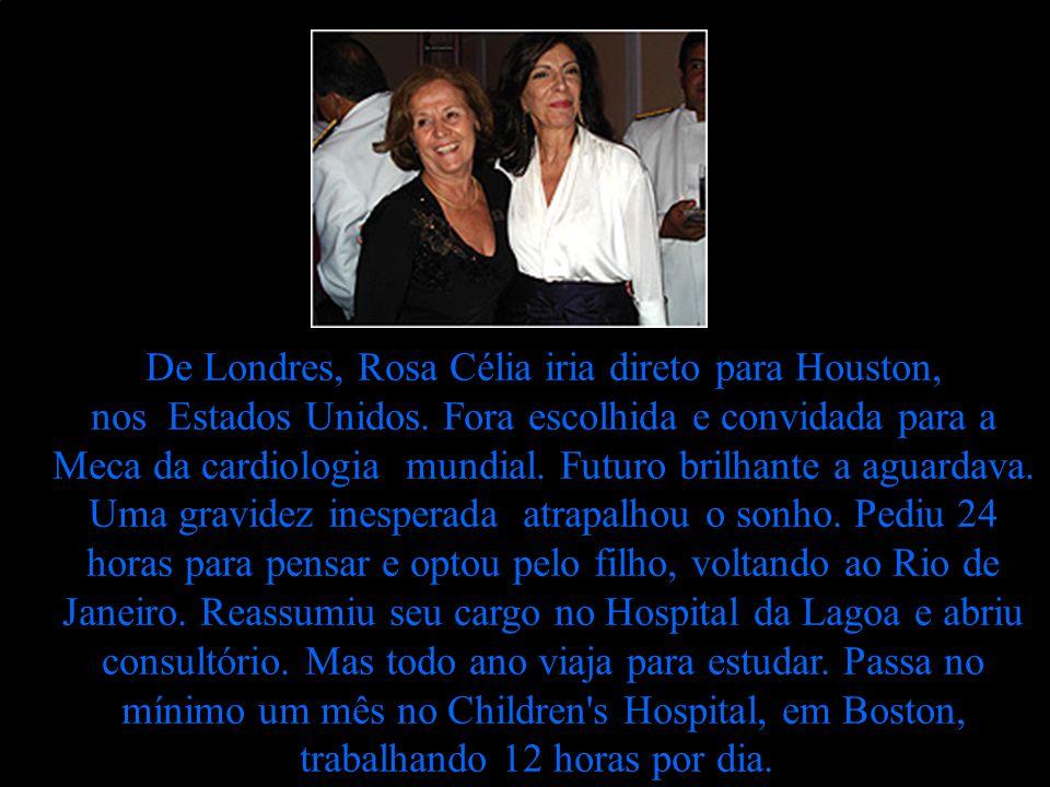 De Londres, Rosa Célia iria direto para Houston, nos Estados Unidos