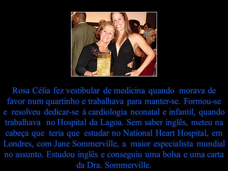 Rosa Célia fez vestibular de medicina quando morava de favor num quartinho e trabalhava para manter-se.