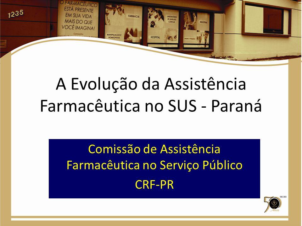 A Evolução da Assistência Farmacêutica no SUS - Paraná
