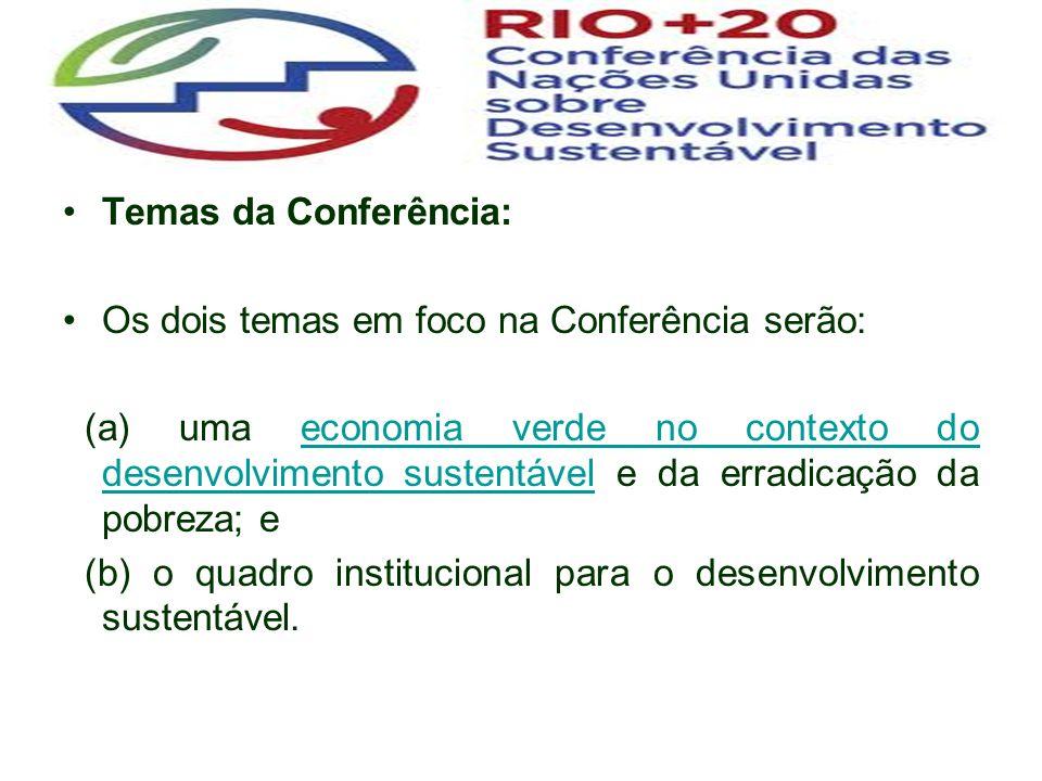 Temas da Conferência: Os dois temas em foco na Conferência serão: