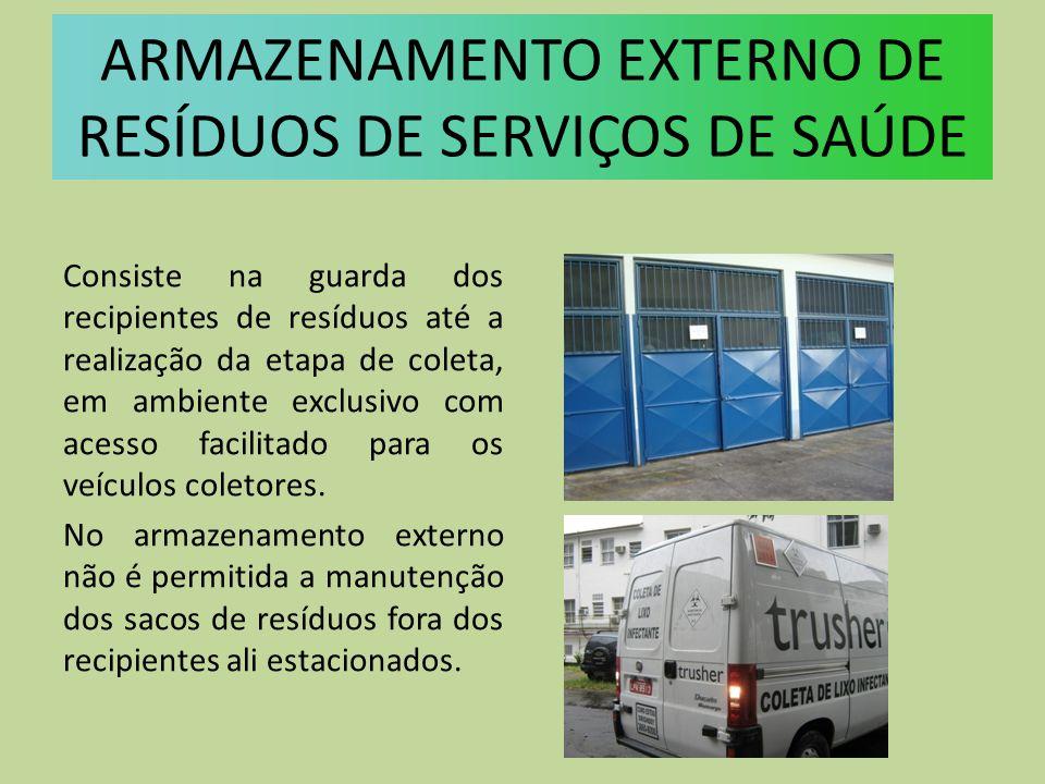 ARMAZENAMENTO EXTERNO DE RESÍDUOS DE SERVIÇOS DE SAÚDE