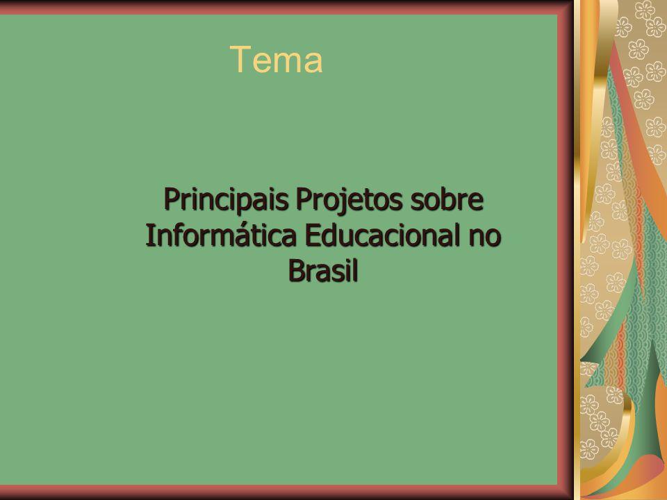 Principais Projetos sobre Informática Educacional no Brasil