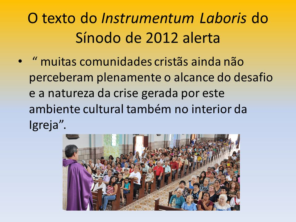O texto do Instrumentum Laboris do Sínodo de 2012 alerta