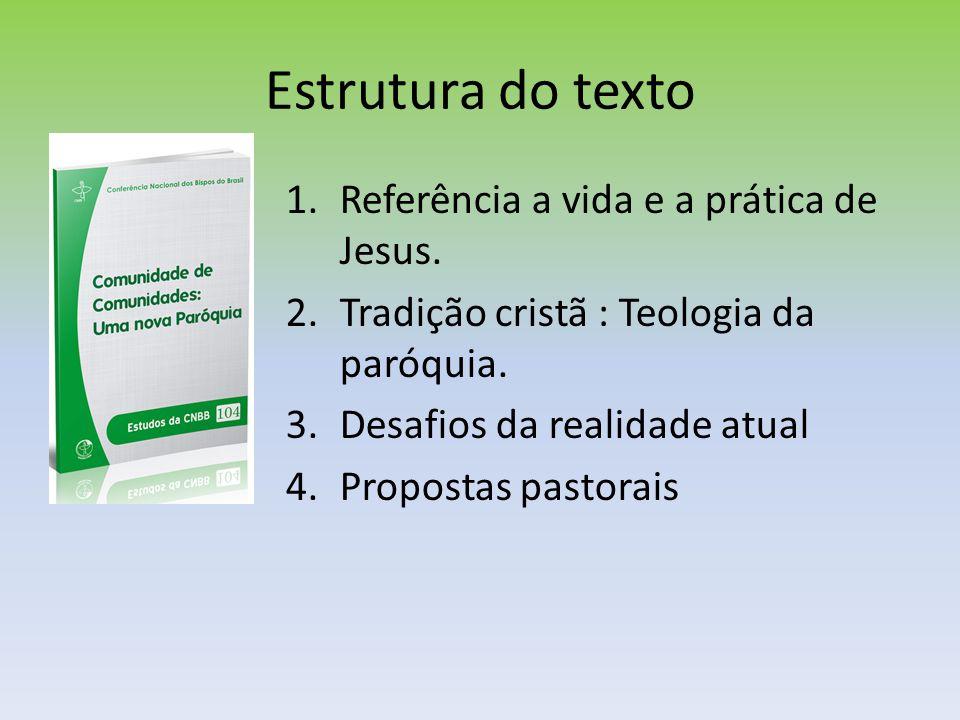 Estrutura do texto Referência a vida e a prática de Jesus.