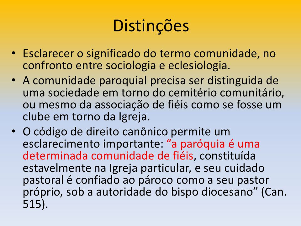 Distinções Esclarecer o significado do termo comunidade, no confronto entre sociologia e eclesiologia.