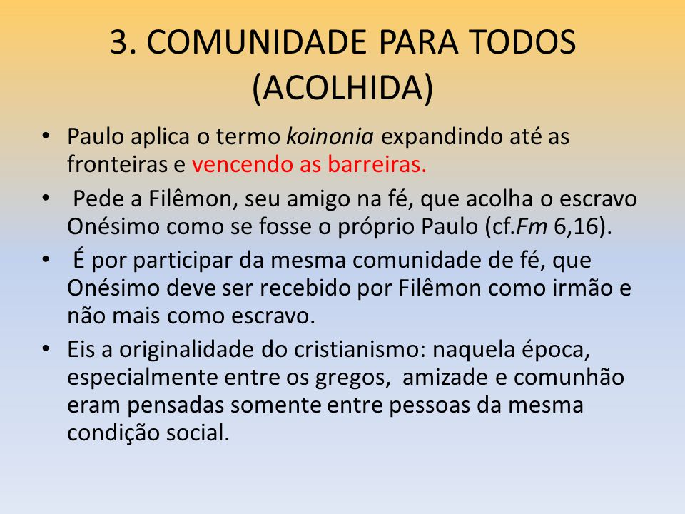 3. COMUNIDADE PARA TODOS (ACOLHIDA)