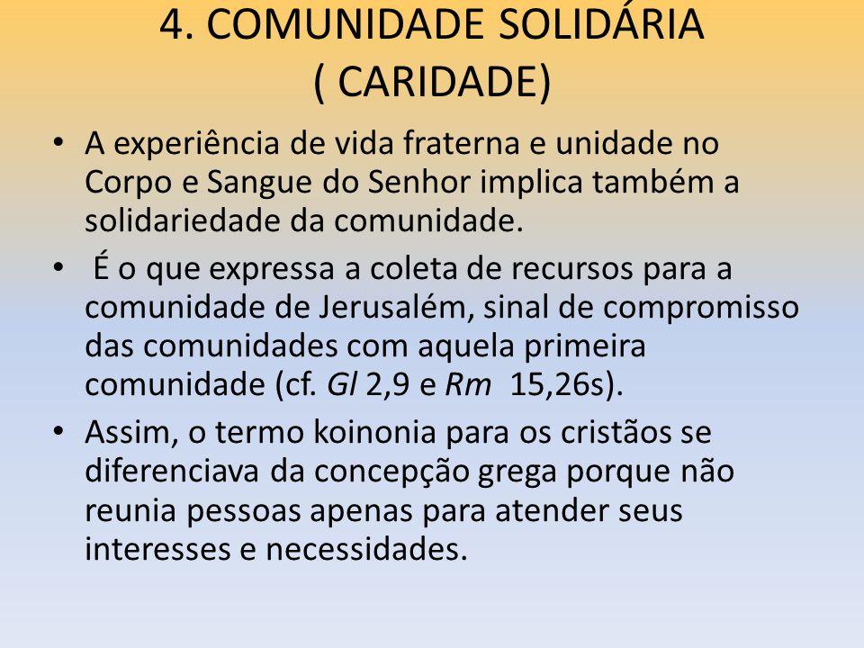 4. COMUNIDADE SOLIDÁRIA ( CARIDADE)