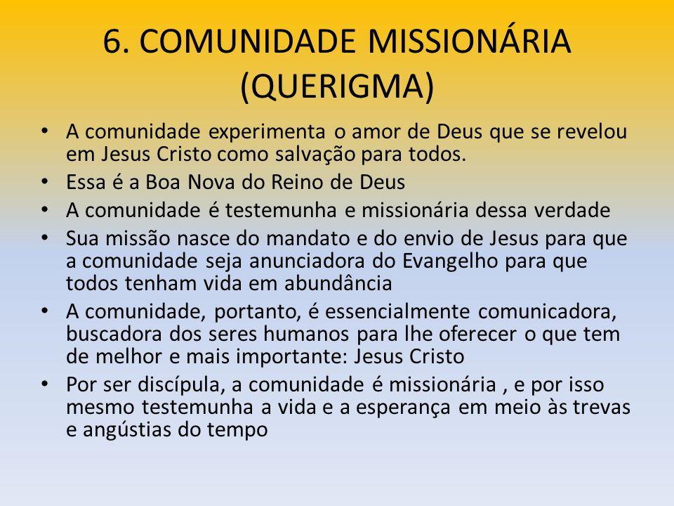 6. COMUNIDADE MISSIONÁRIA (QUERIGMA)