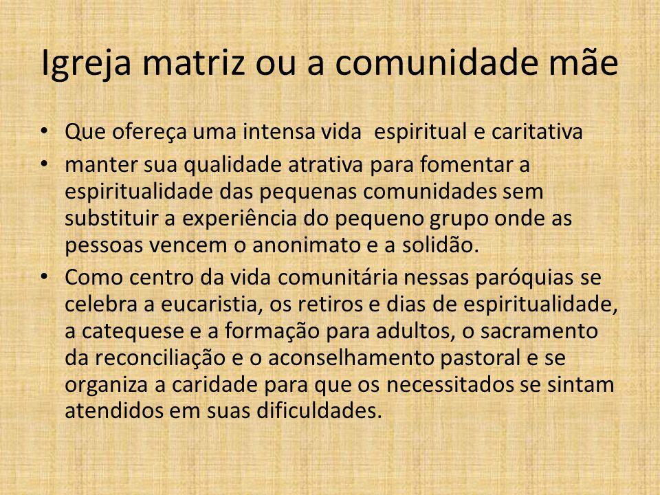 Igreja matriz ou a comunidade mãe