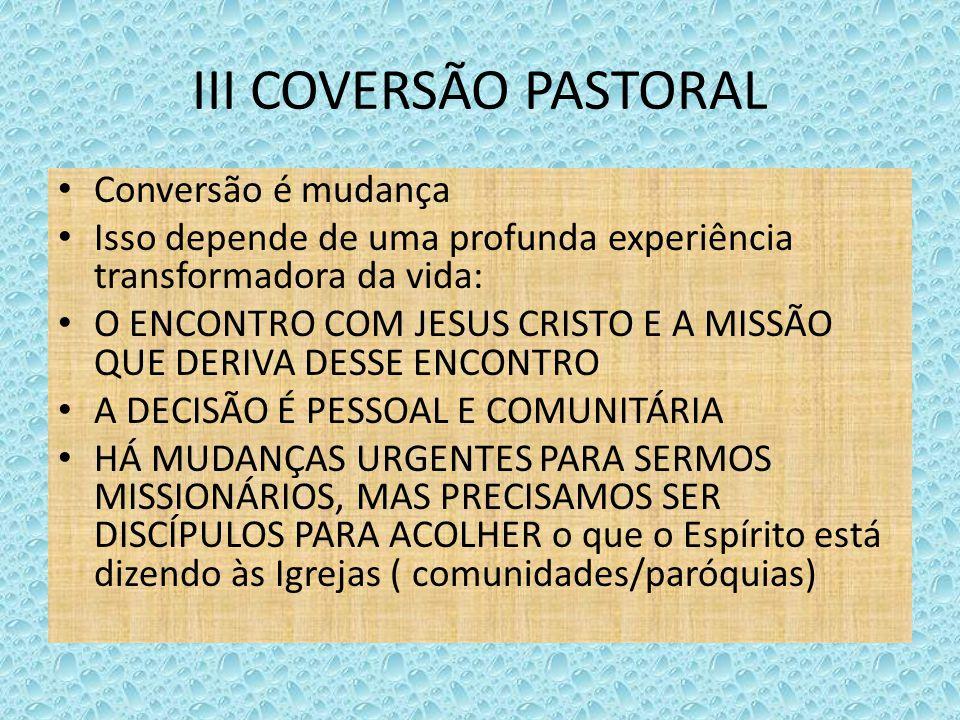 III COVERSÃO PASTORAL Conversão é mudança