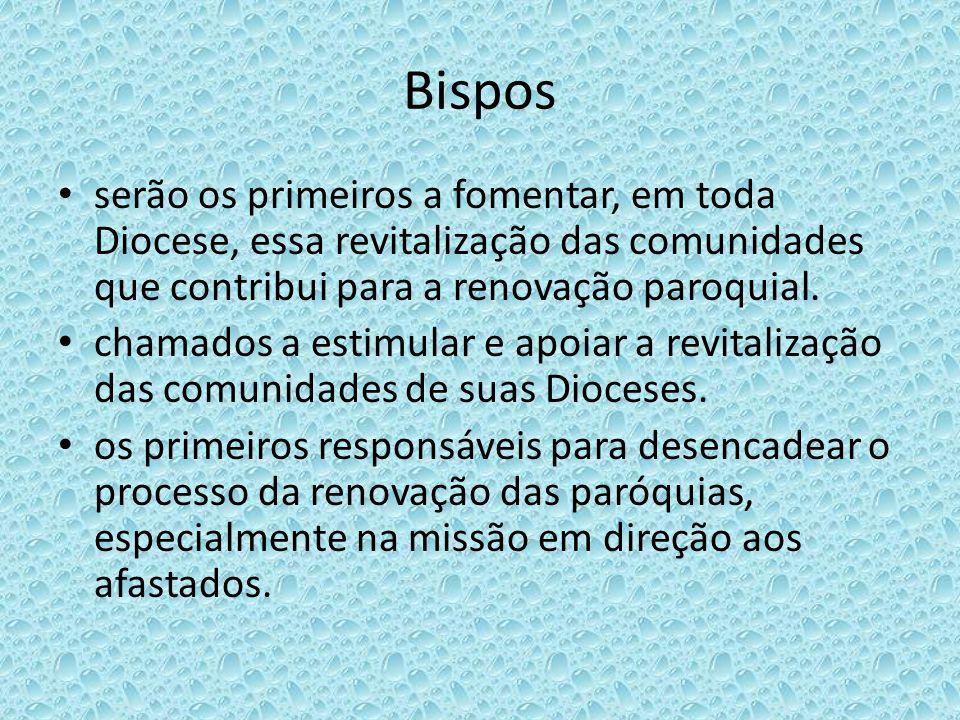 Bispos serão os primeiros a fomentar, em toda Diocese, essa revitalização das comunidades que contribui para a renovação paroquial.