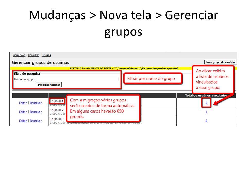 Mudanças > Nova tela > Gerenciar grupos