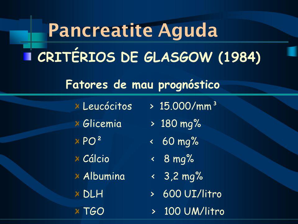 CRITÉRIOS DE GLASGOW (1984) Fatores de mau prognóstico