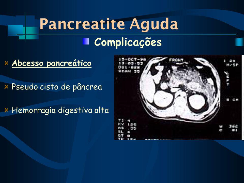Pancreatite Aguda Complicações Abcesso pancreático