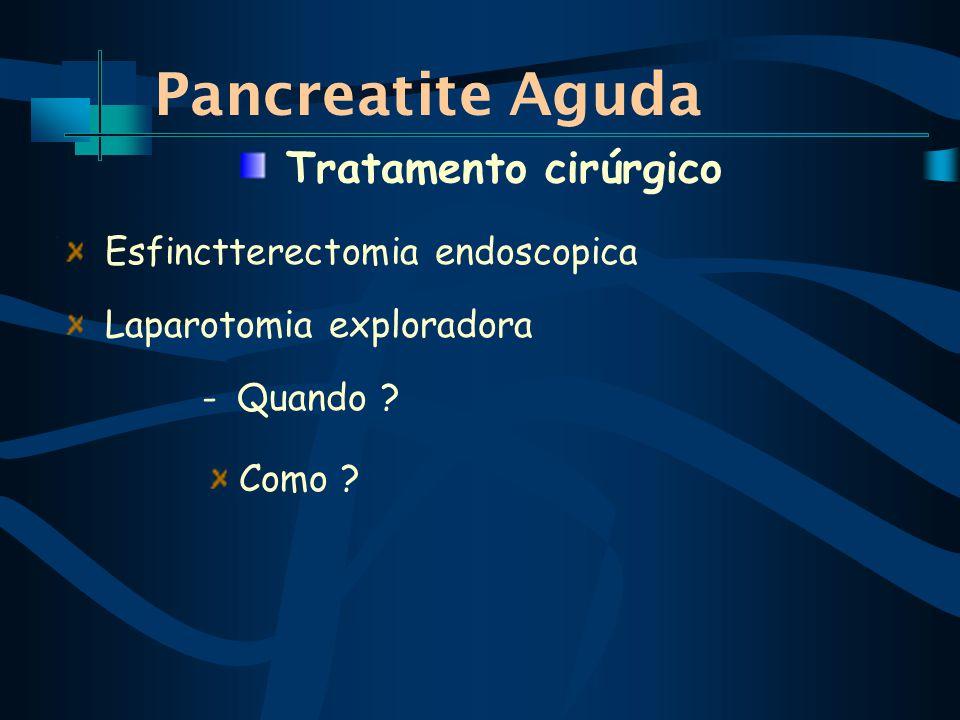 Pancreatite Aguda Tratamento cirúrgico Esfinctterectomia endoscopica