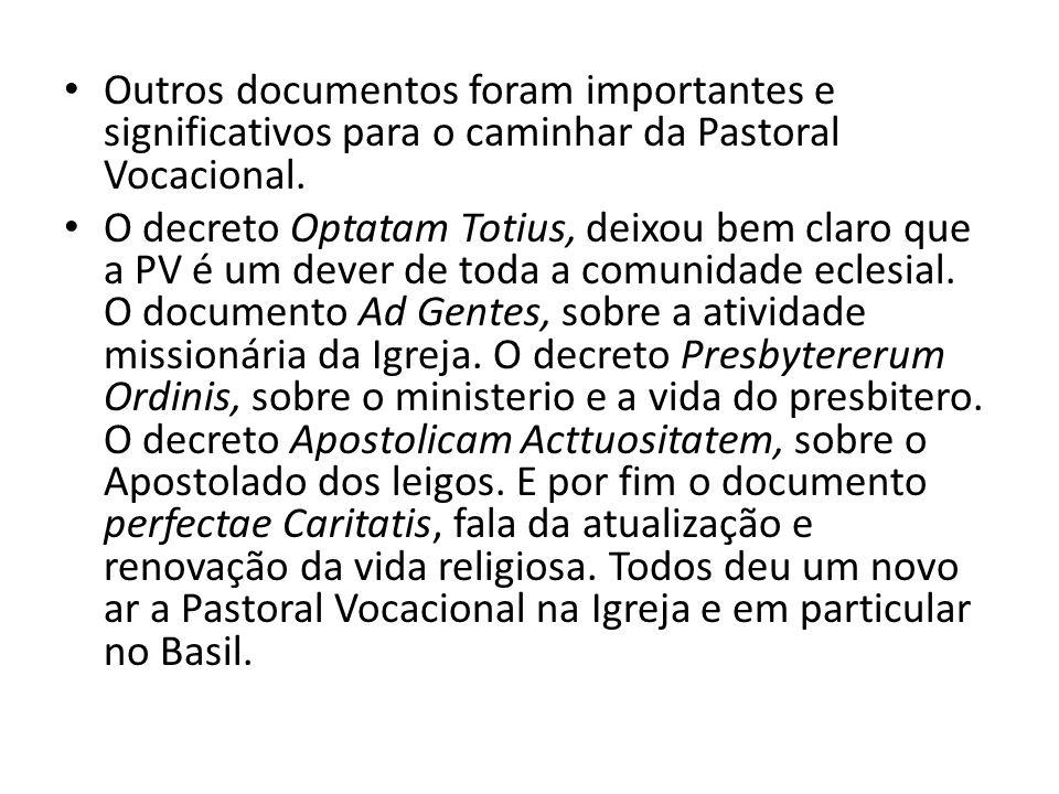 Outros documentos foram importantes e significativos para o caminhar da Pastoral Vocacional.