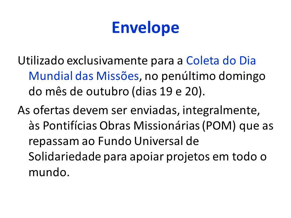 Envelope Utilizado exclusivamente para a Coleta do Dia Mundial das Missões, no penúltimo domingo do mês de outubro (dias 19 e 20).